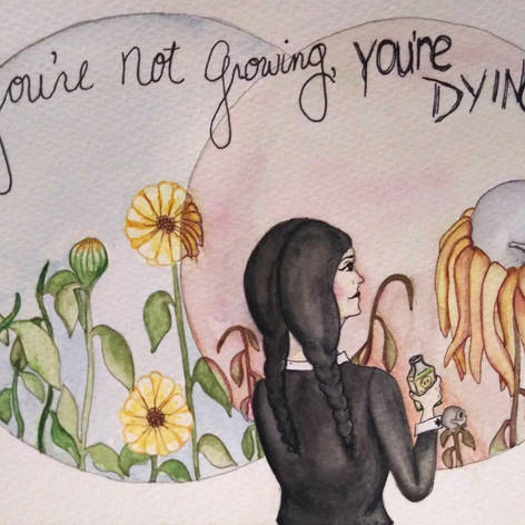 If You're not Growing, You're Dying.jpg