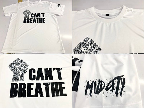 """I Can't Breathe"" (Dry Fit)"