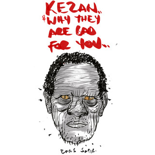 Kezan & Why They Are Bad For You