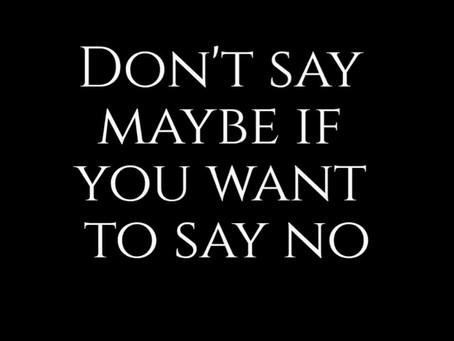 """Hvad har du sagt ja til idag uden egentligt at mene det .... ? Har du svært ved at sige """"nej """" ?"""