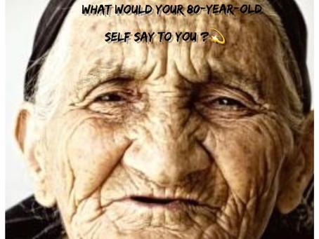 Hvad ville dit 80-årige Selv skrive til dig fra fremtiden for at give dig en række gode råd .....