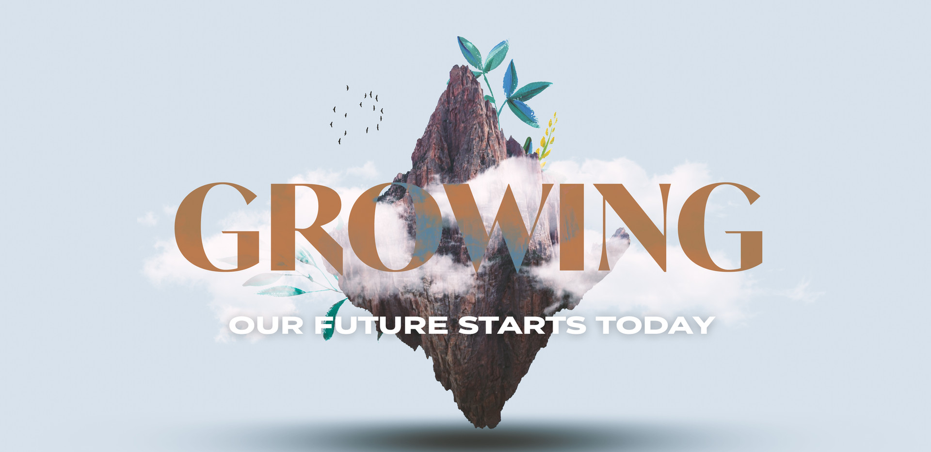 Growing - Our Future Starts Today