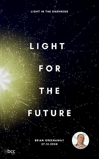Light for the future 27Dec20 Brian Green