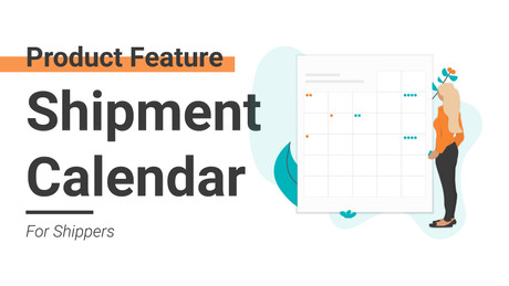 Shipper Product Feature - Shipment Calendar