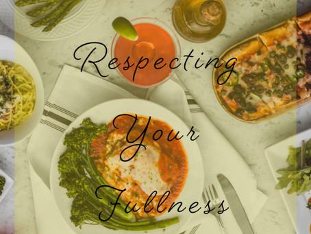 Respecting Your Fullness