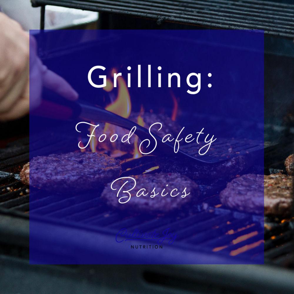 Grilling: Food Safety Basics