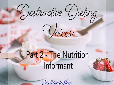 Destructive Dieting Voices:  Part 2 - The Nutrition Informant