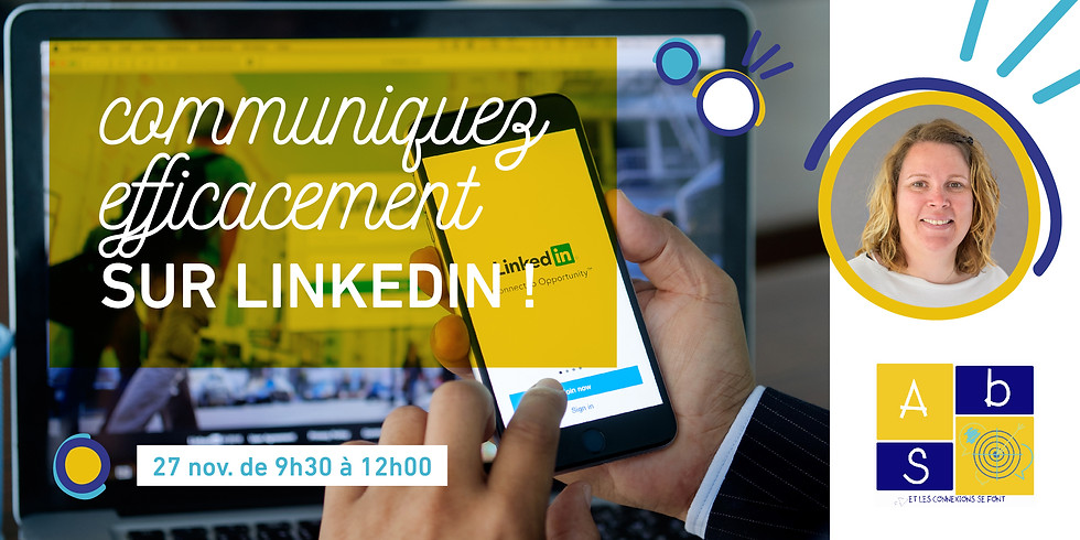 Apprenez à communiquer efficacement sur LinkedIn !