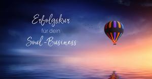 Erfolgskur für dein Soul-Business Intensiv-Training