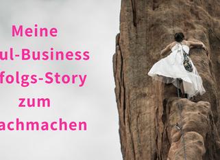 Meine Soul-Business-Erfolgs-Story zum Nachmachen