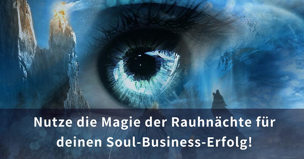 Nutze die Magie der Rauhnächte für deinen Soul-Business-Erfolg