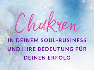 Chakren in deinem Soul-Business und ihre Bedeutung für deinen Erfolg