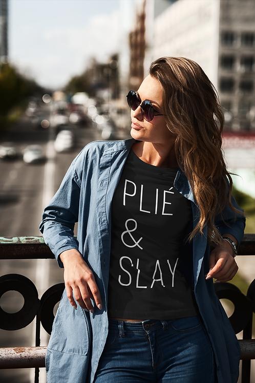Plié and Slay