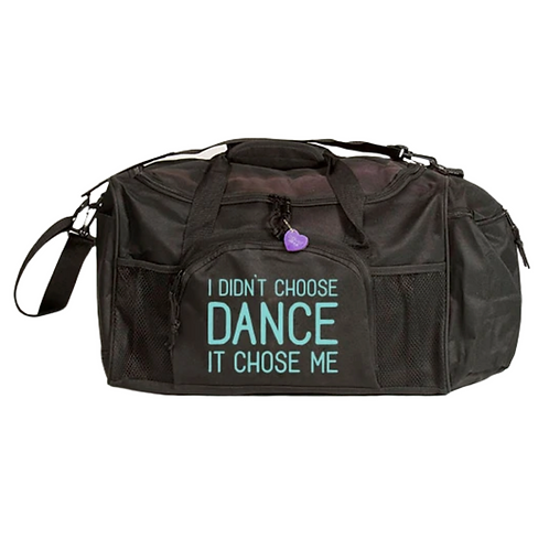 I Didn't Choose Dance - Duffle