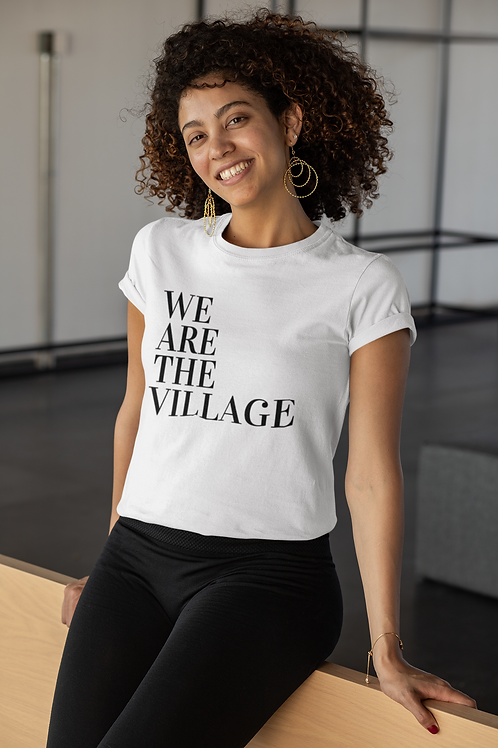 We are the Village Tee