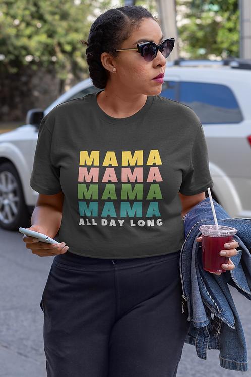 Mama All Day Long Tee