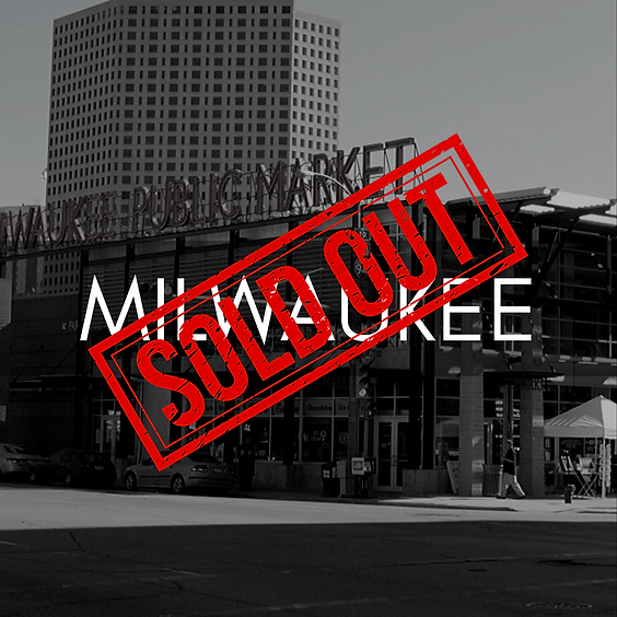 Milwaukee, WI 2020 - SOLD OUT