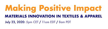 Making Positive Impact, a C2CPII Webinar Series - Materials Innovation in Textiles & Apparel