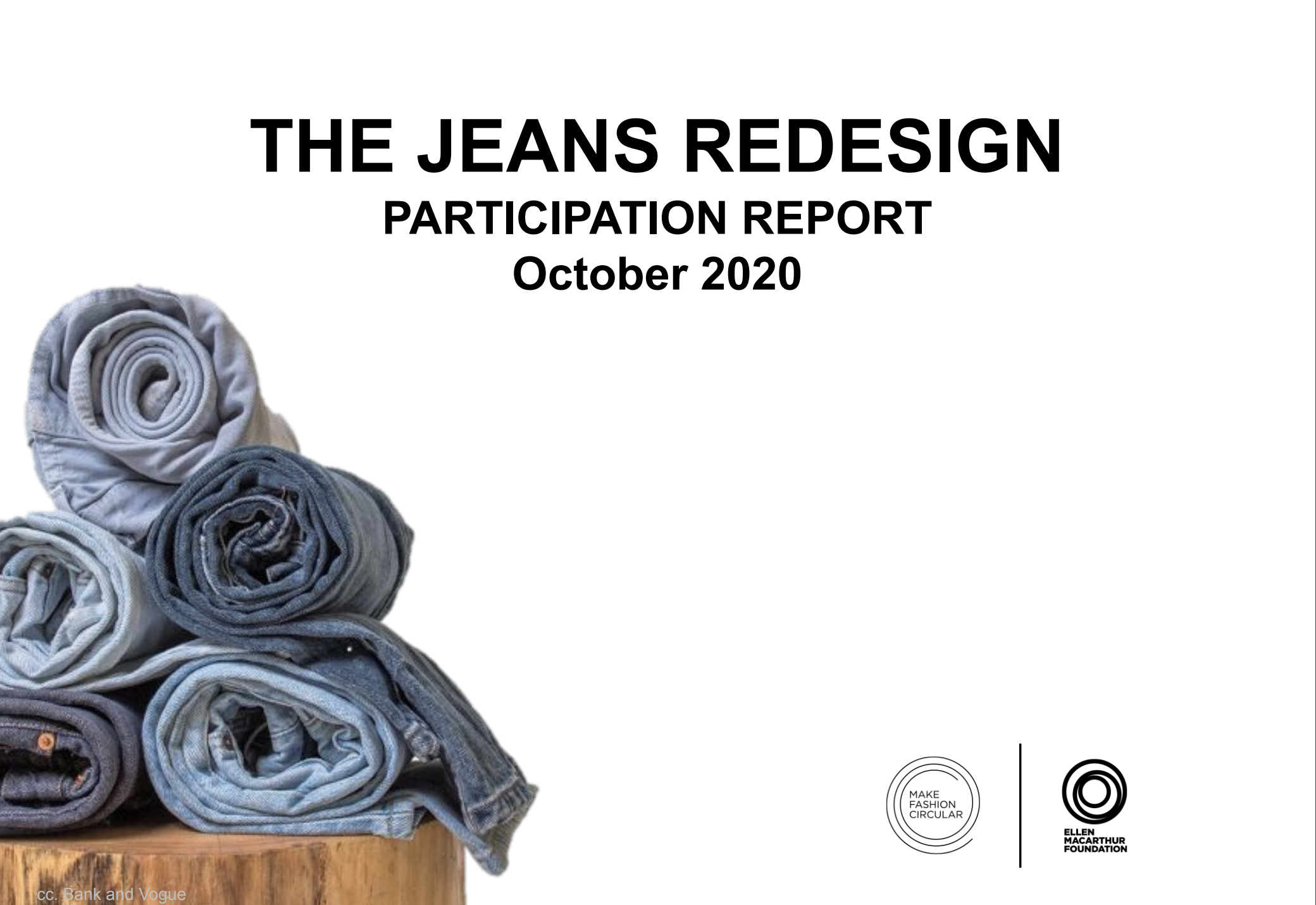 The Jeans Redesign participation report.