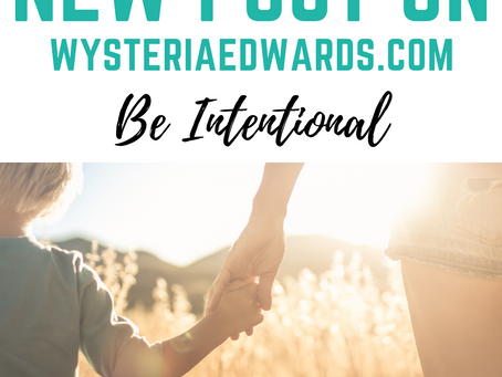 Be Intentional: It's always a choice, even digitally.