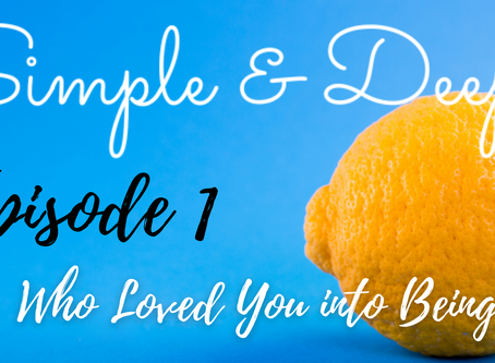 Simple and Deep, a Podcast Begins