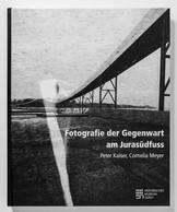 2011 Fotografie der Gegenwart am Jurasüdfuss