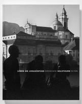 2005 Leben am Jurasüdfuss – Grenchen Solothurn Olten