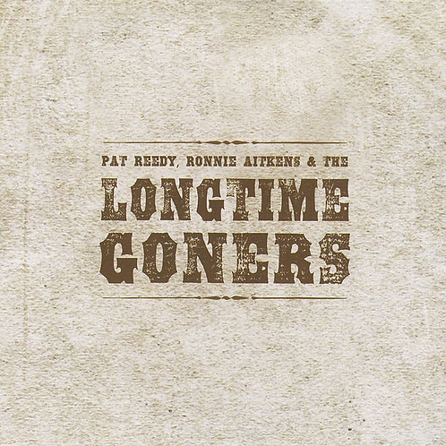 Pat Reedy, Ronnie Aitkens & The Longtime Goners CD