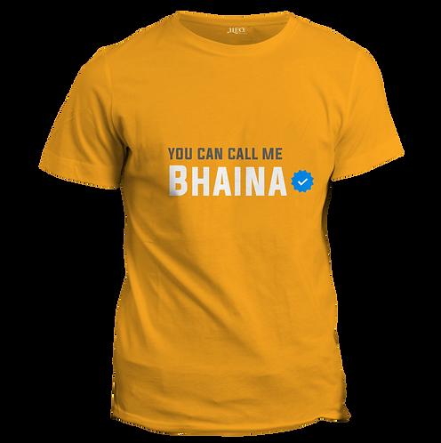 YOU CAN CALL ME BHAINA   - Half Sleeve T-Shirt