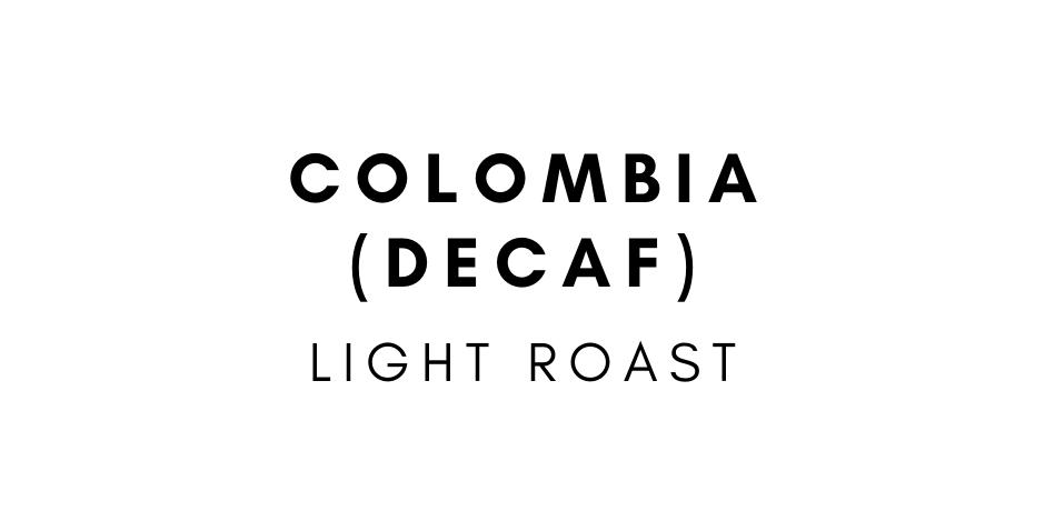 Columbia (Huila) Decaf Single Origin