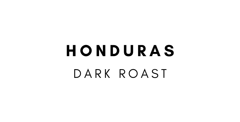 Organic Honduras Dark Roast (12 oz)