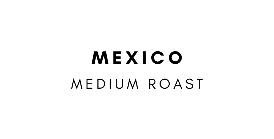 Mexico Medium Roast 12 oz bag
