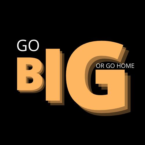 GO BIG OR GO HOME LOGO.png