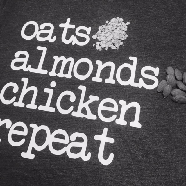 OATS, ALMONDS, CHICKEN, REPEAT