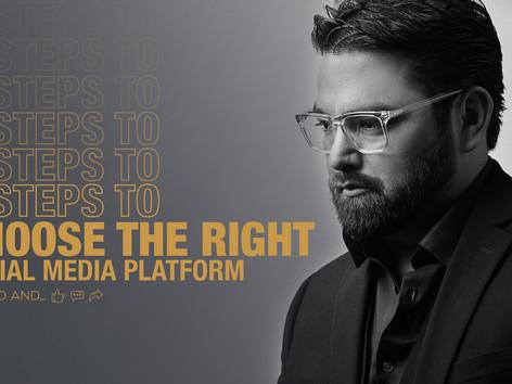 4 steps to choose the right social media platform.