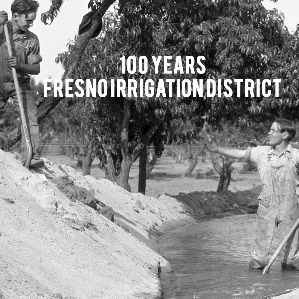 American Grown: My Job Depends on Ag - 100 Years of the Fresno Irrigation District