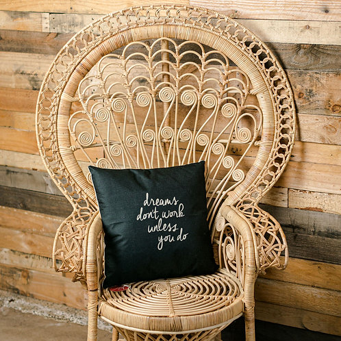 dreams dont work unless you do cushion