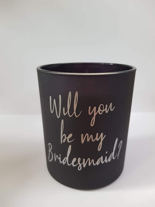 'Will you be my bridesmaid' Candle