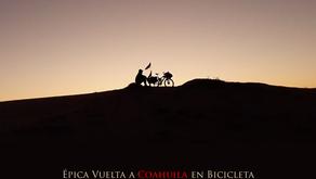 """Reto concluido: Épica Vuelta a Coahuila en bicicleta"""""""