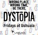 Dystopia Ushuaia Ibiza ibizanighlife.com