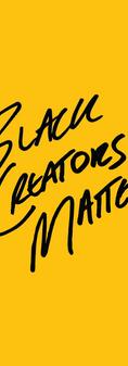 Black Creators Matter