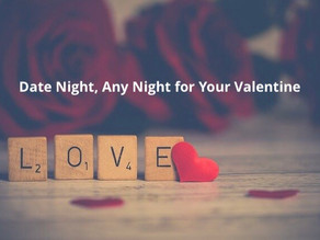 Date Night, Any Night for Your Valentine