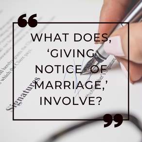 Real Weddings: What Does, 'Giving Notice Of Marriage,' Involve?