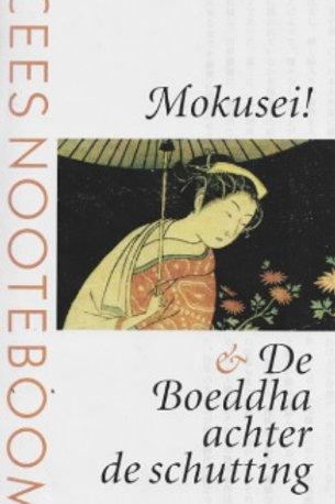 Mokusei & de boeddha achter de schutting / C. Nooteboom