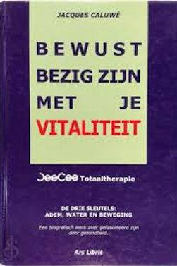 Bewust bezig zijn met je vitaliteit / J. Caluwe