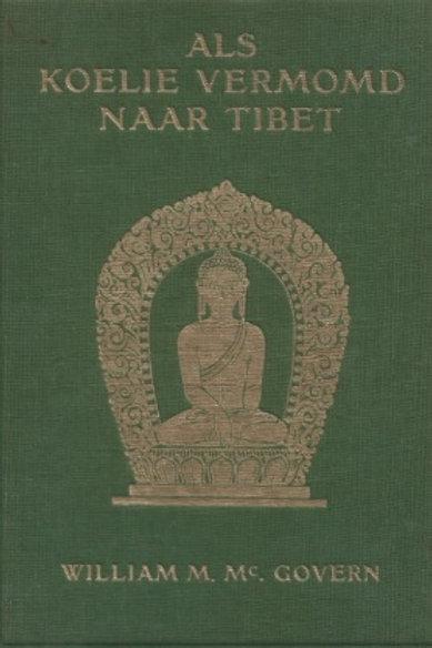 Als koelie vermomd naar Tibet / W. M. Mc. Govern