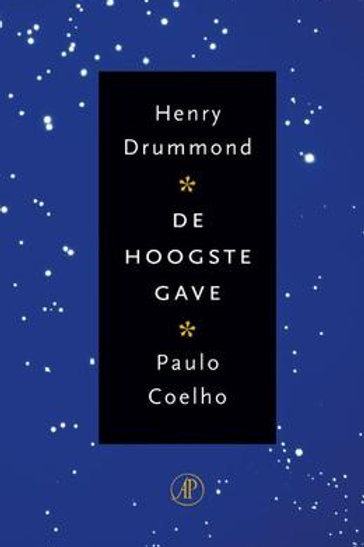 De hoogste gave / H. Drummond & P. Coelho