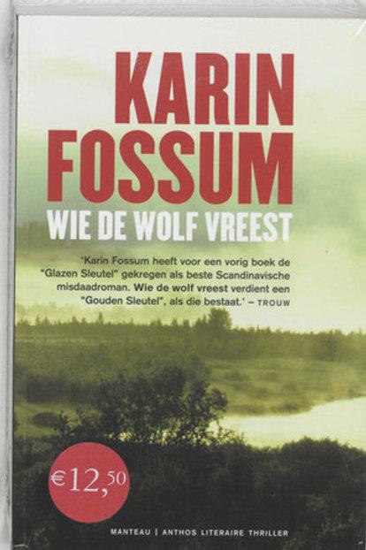Wie de wolf vreest / Karin Fossum