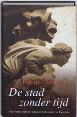 De Stad Zonder Tijd. / E. Moriel