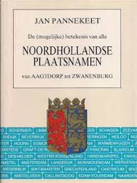 De betekenis van alle Noordhollandse plaatsnamen / J. Pannekeet